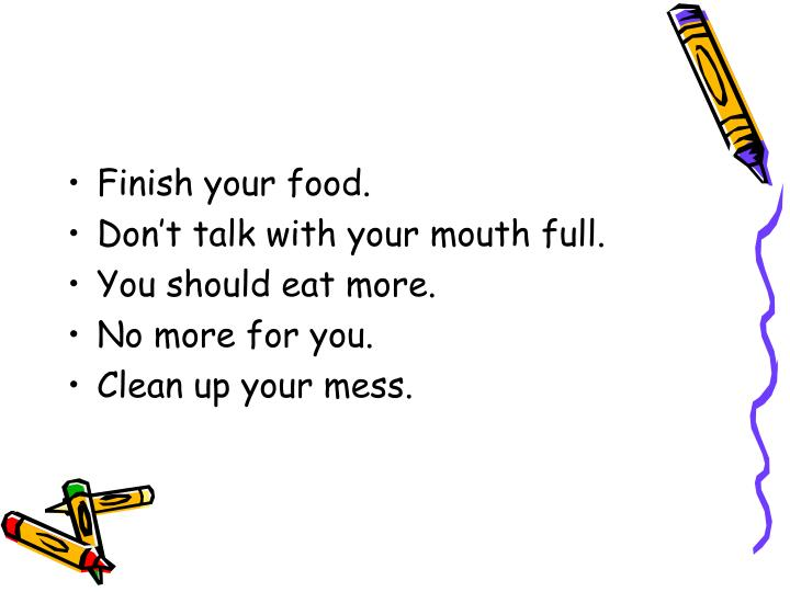 Finish your food.