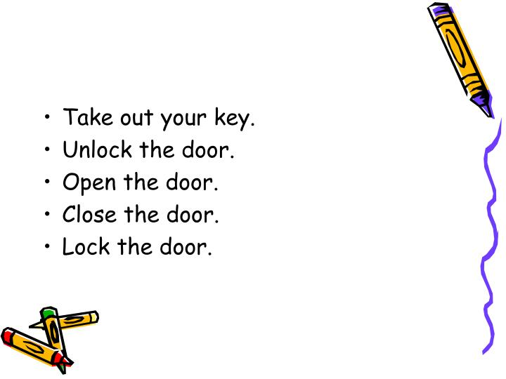 Take out your key.