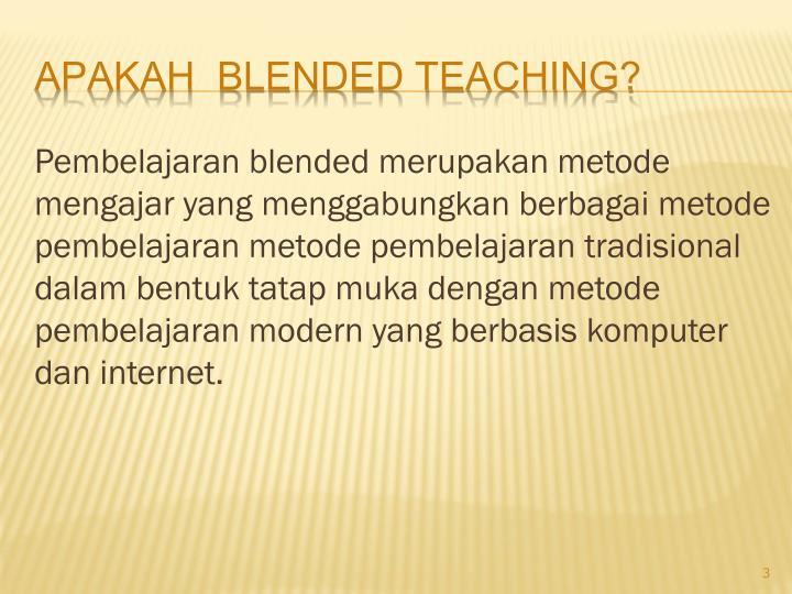 Apakah blended teaching