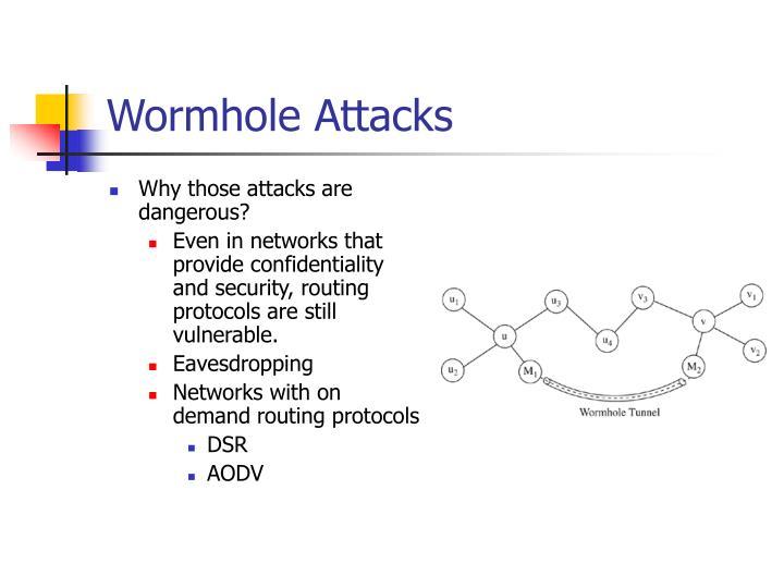 Wormhole Attacks