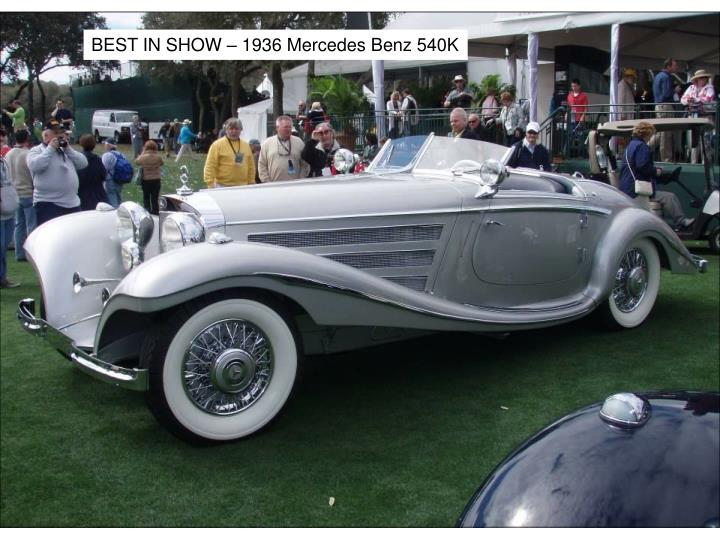 BEST IN SHOW – 1936 Mercedes Benz 540K