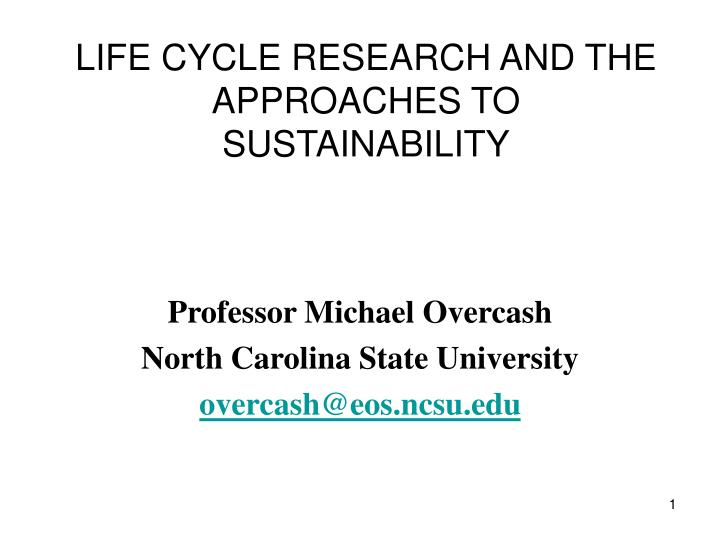 life cycle research and the approaches to sustainability