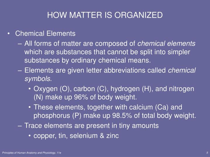 HOW MATTER IS ORGANIZED