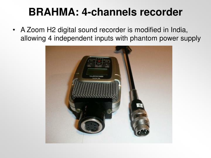 BRAHMA: 4-channels recorder