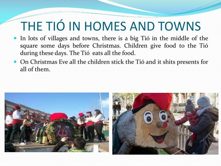THE TIÓ IN HOMES AND TOWNS