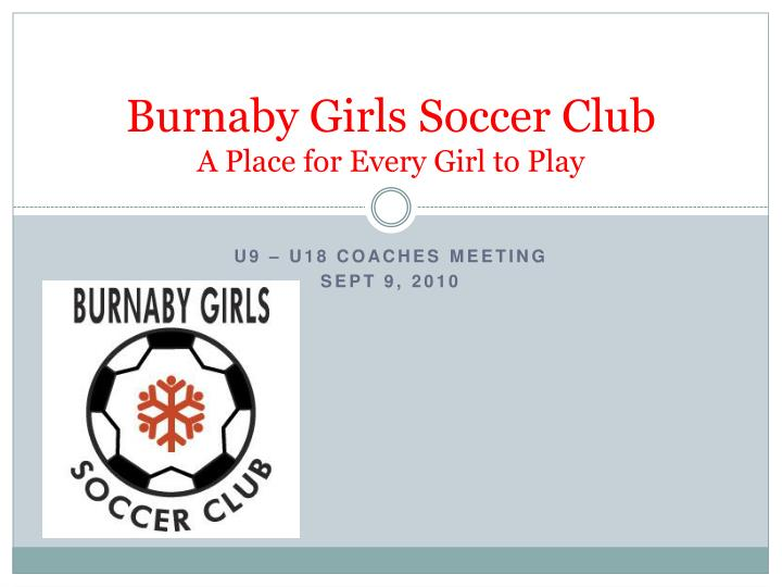 burnaby girls soccer club a place for every girl to play n.
