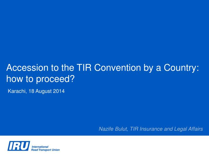 Accession to the tir convention by a country how to proceed