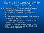keeping j 1 record active while outside of country