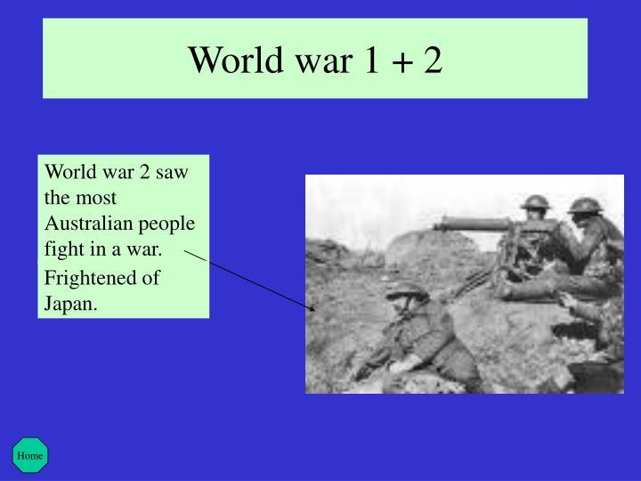 World war 1 + 2