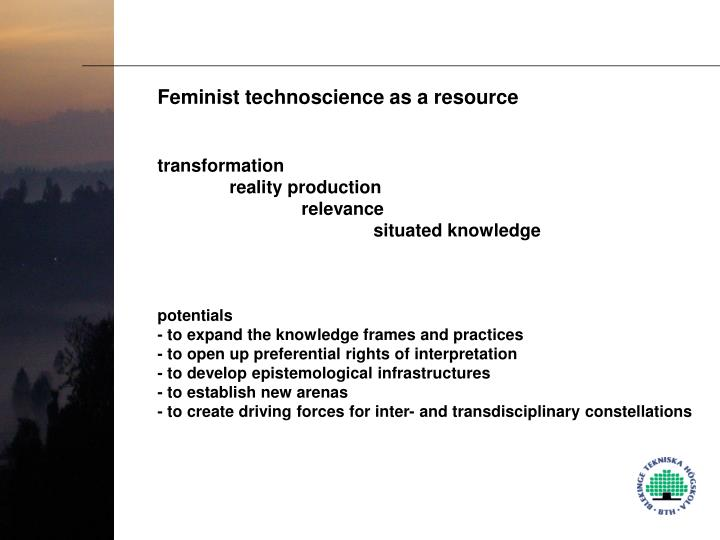 Feminist technoscience as a resource
