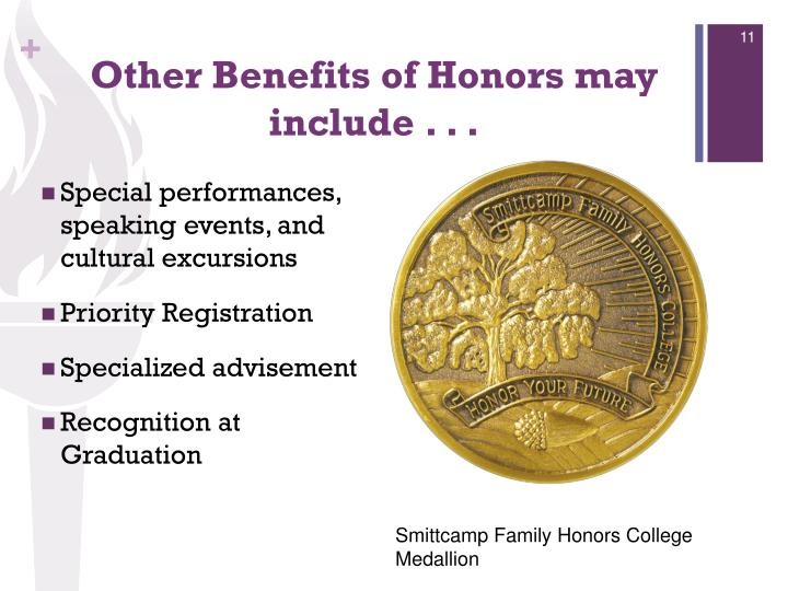 Other Benefits of Honors may include . . .