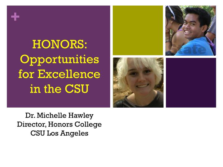 HONORS: Opportunities for Excellence in the CSU