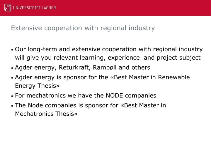Extensive cooperation with regional industry