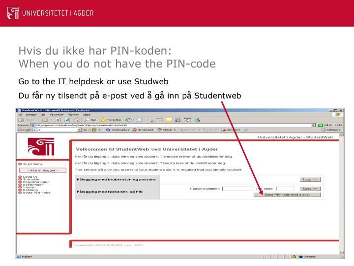 Hvis du ikke har PIN-koden: