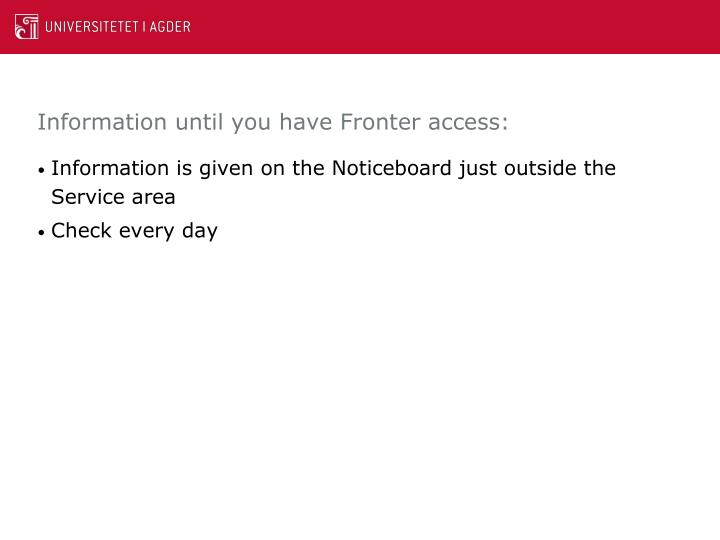 Information until you have Fronter access: