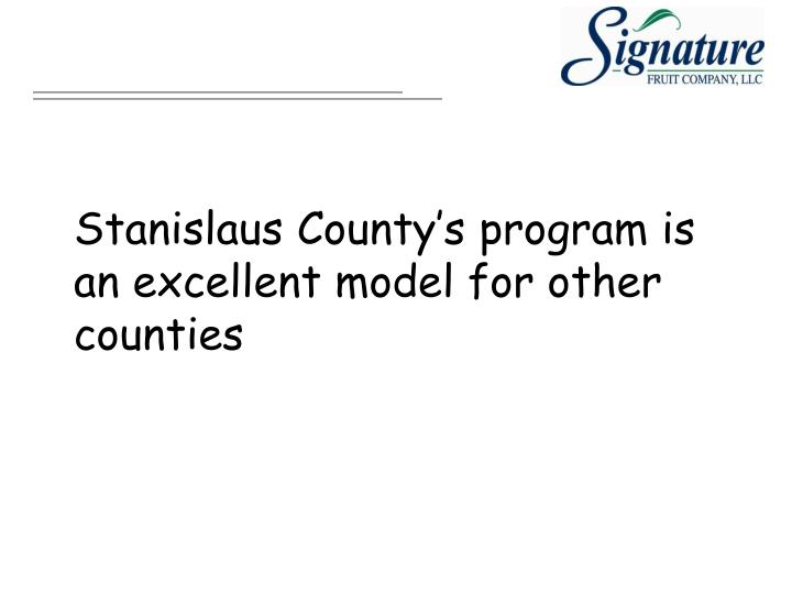 Stanislaus County's program is an excellent model for other counties