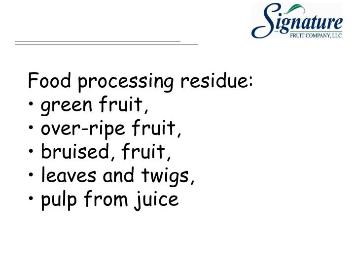 Food processing residue: