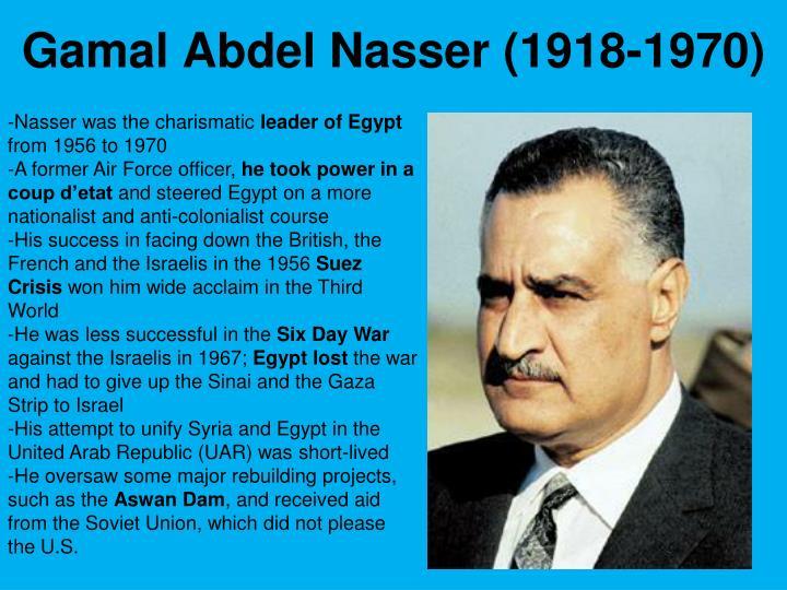 Gamal Abdel Nasser (1918-1970)