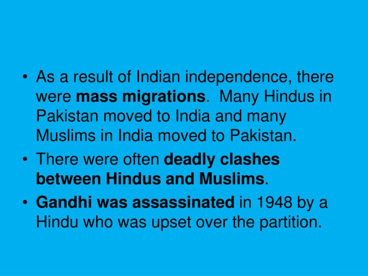 As a result of Indian independence, there were