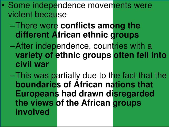 Some independence movements were violent because