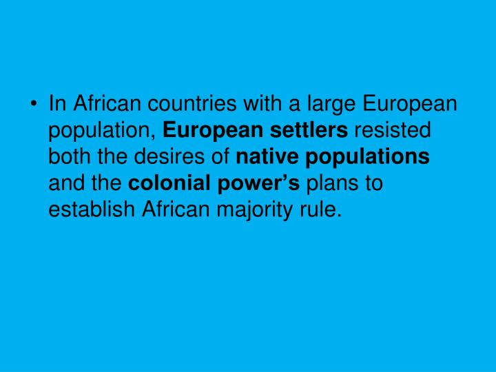 In African countries with a large European population,