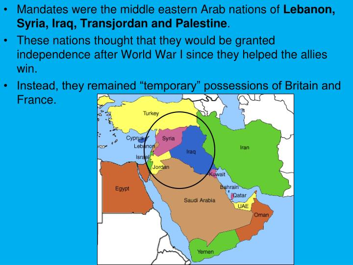 Mandates were the middle eastern Arab nations of