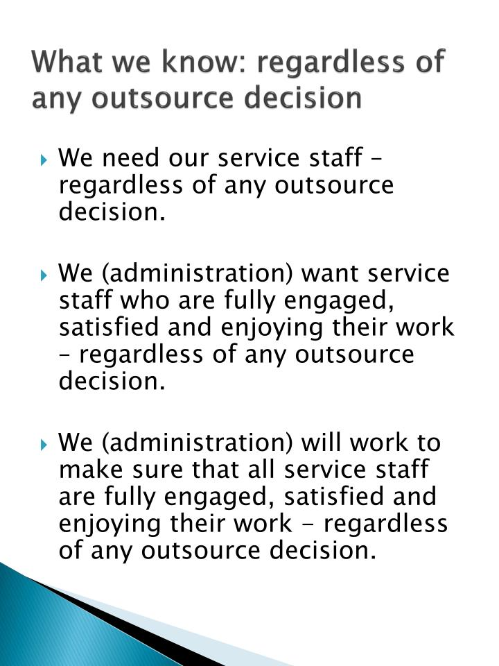 What we know: regardless of any outsource decision