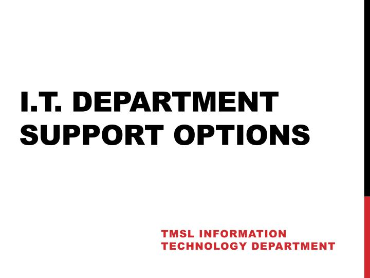 i t department support options n.