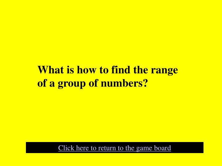 What is how to find the range of a group of numbers?