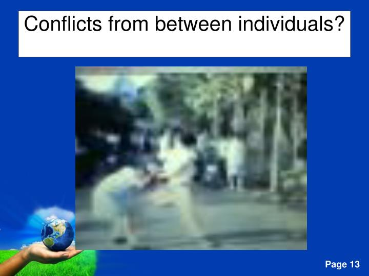 Conflicts from between individuals?