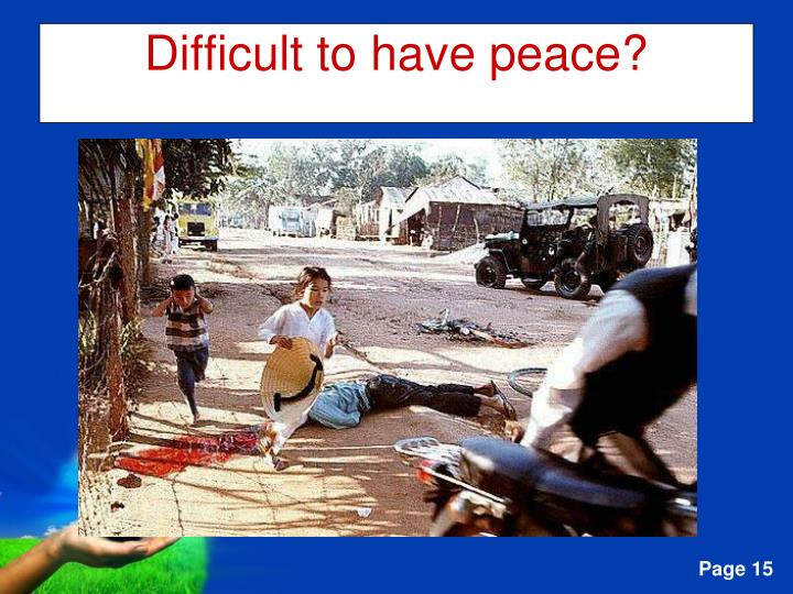 Difficult to have peace?