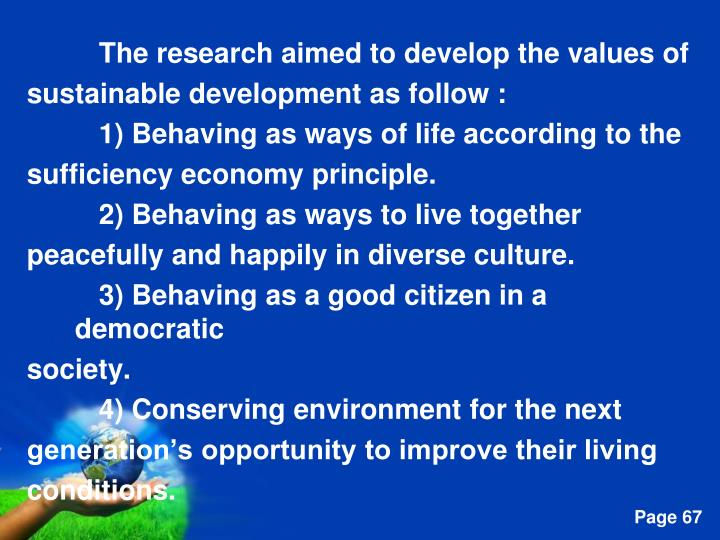 The research aimed to develop the values of
