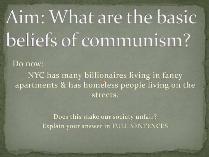 Aim what are the basic beliefs of communism