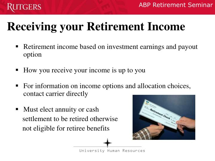 Receiving your Retirement Income