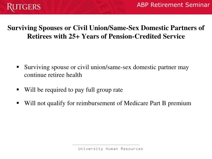 Surviving Spouses or Civil Union/Same-Sex Domestic Partners of Retirees with 25+ Years of Pension-Credited Service