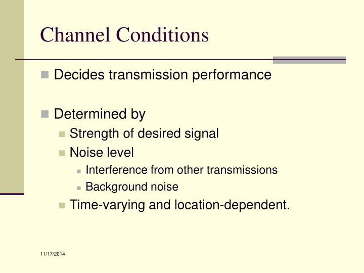 Channel Conditions