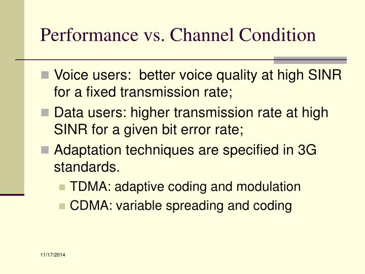 Performance vs. Channel Condition