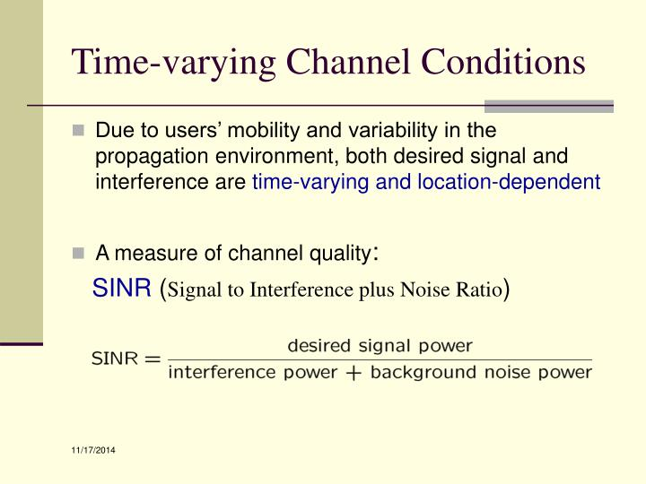 Time-varying Channel Conditions