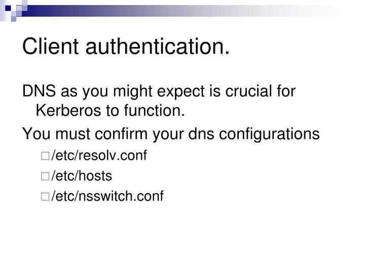 Client authentication.