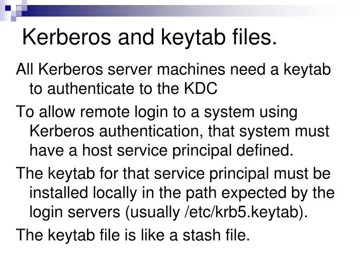 Kerberos and keytab files.