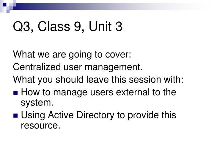 Q3, Class 9, Unit 3