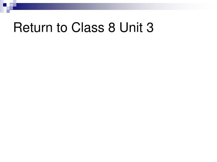 Return to Class 8 Unit 3