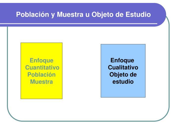Población y Muestra u Objeto de Estudio