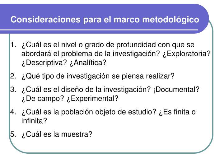 Consideraciones para el marco metodológico