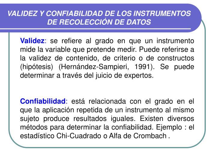 VALIDEZ Y CONFIABILIDAD DE LOS INSTRUMENTOS DE RECOLECCIÓN DE DATOS