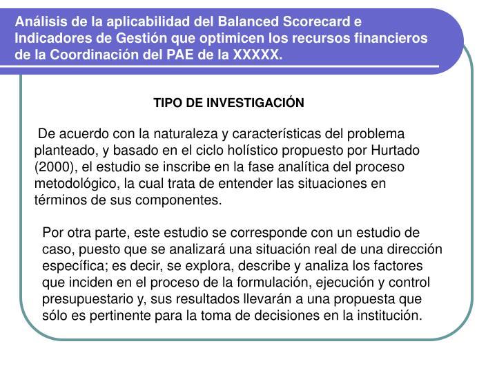 Análisis de la aplicabilidad del Balanced Scorecard e Indicadores de Gestión que optimicen los recursos financieros de la Coordinación del PAE de la XXXXX.