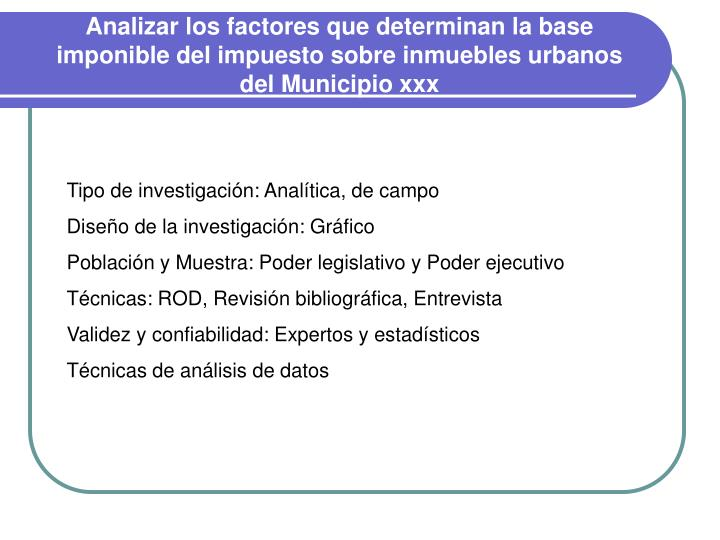 Analizar los factores que determinan la base imponible del impuesto sobre inmuebles urbanos del Municipio xxx