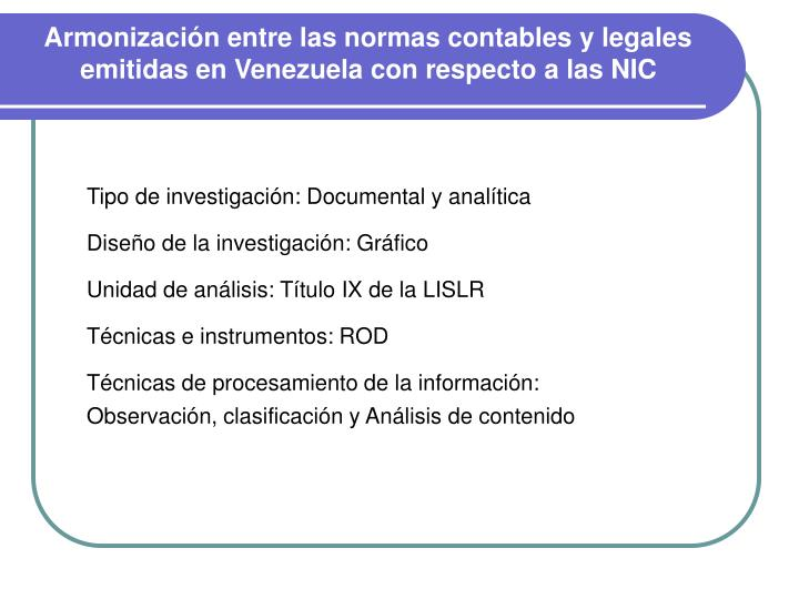 Armonización entre las normas contables y legales emitidas en Venezuela con respecto a las NIC
