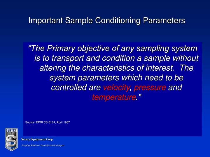 Important Sample Conditioning Parameters