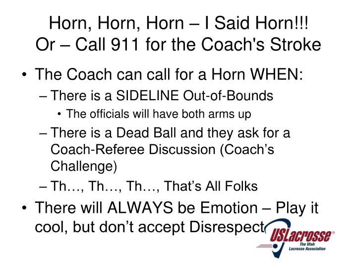 Horn, Horn, Horn – I Said Horn!!!